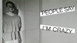 People Say I'm Crazy - Schizophrenia Viewed from the Inside Out