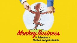 Monkey Business - The Adventures of Curious George's Creators